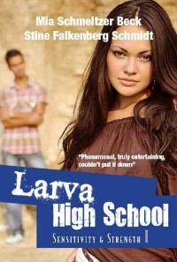 FREE on KINDLE      ~~ Larva High School 1, Sensitivity & Strength ~~ One of those rare books that make you cry, laugh, and wish that you were part of the story.
