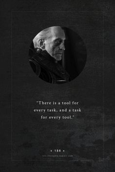 fictional intj - tywin lannister [george r. martin] Lord of Casterly Rock, Shield of Lannisport, and Warden of the West. [typed by lions-of-the-rock Game Of Thrones Facts, Got Game Of Thrones, Game Of Thrones Quotes, Motivational Movie Quotes, Inspirational Quotes, Got Quotes, Life Quotes, Joker Quotes, Wisdom Quotes