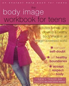 The Body Image Workbook for Teens: Activities to Help Girls Develop a Healthy Body Image in an Image-Obsessed World:Amazon:Books Positive Books, Positive Body Image, Positive Quotes, Activities For Teens, Art Therapy Activities, Therapy Ideas, Therapy Tools, Play Therapy, Health Activities