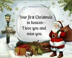 Your first Christmas in Heaven.I love you and miss you, and hope all my personal angels make it as wonderful for you there as I wish I could here once more. I Love You Mama, I Miss My Mom, Missing Loved Ones, Missing My Son, Merry Christmas In Heaven, First Christmas, Christmas Scenes, Christmas Wishes, Christmas Time