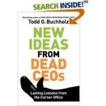New Ideas From Dead CEOs tries to delve deep into the histories of America's most successful entrepreneurs. Buchholz outlines in rich detail the business practices of CEOs like A.P. Giannini, the founder of the Bank of America and Ray Croc, the founder of McDonalds.