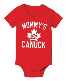 Love this Red  Mommy s Lil Canuck  Bodysuit - Infant by KidTeeZ on  zulily 09516005a