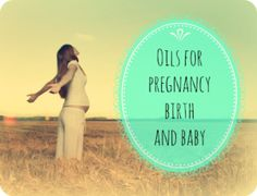 doTERRA Essential Oils for pregnancy, birth and babies