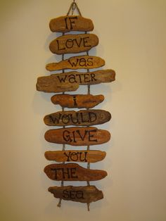 Maybe make neater lettering or paint lettering... Handmade Driftwood Wall Decor by ForagedFromNature on Etsy. $30.00, via etsy