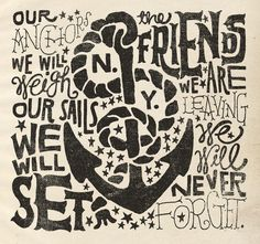 Our anchors we will weigh. Our sails we will set. The friends we are leaving we will never forget