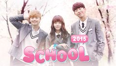 "School 2015 (watched) 3 May 2015-20 June 2015 ""I really enjoyed the drama a lot I just wish they could have done more for the last episode."""