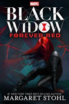 Black Widow: Forever Red (A Marvel YA Novel) by Margaret Stohl | Marvel Press (October 13, 2015)