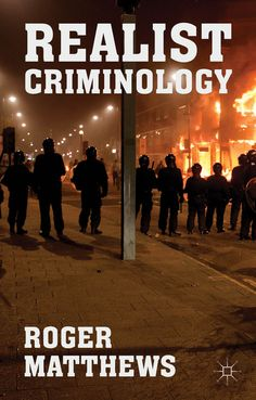 Book Review: Realist Criminology by Roger Matthews | LSE Review of Books