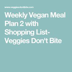 Weekly Vegan Meal Plan 2 with Shopping List- Veggies Don't Bite
