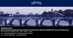 IAFMHS 2013 Annual International Association of Forensic Mental Health Services Conference 마스트리히트 법의학 정신 건강 서비스 회의