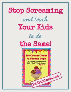 Stop Screaming and Teach Your Kids to Do the Same #parenting #ece