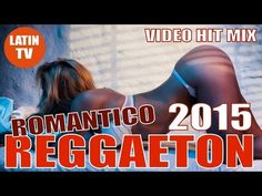 REGGAETON 2015 ROMANTICO ► MEGA VIDEO HIT MIX ► LATIN HITS 2015