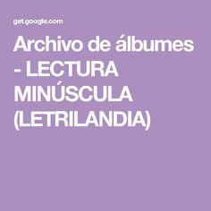 Archivo de álbumes - LECTURA MINÚSCULA (LETRILANDIA)