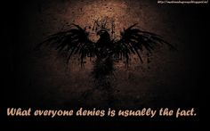 """""""What everyone denies is usually the fact..""""- #truthquotes #inspirationalquotes #honestyquotes #truthquotesaboutlife #bittertruthquotes #trustquotes #liesquotes #quotes http://malenadugroup.blogspot.in/2015/07/quotes-on-fact.html"""