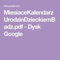 MiesiaceKalendarzUrodzinDzieckiemBadz.pdf - Dysk Google Pdf, Education, Google, Paper, Onderwijs, Learning