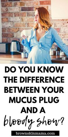 Learn everything there is to know about losing your mucus plug. and the difference between a bloody show vs mucus plug. Make sure you are fully prepared whilst pregnant. Pregnancy Timeline, Pregnancy Labor, Mucus Plug, Postpartum Fashion, Pregnancy Information, Pregnant Diet, Breastfeeding And Pumping, Brown Skin