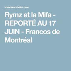 Rymz et la Mifa - REPORTÉ AU 17 JUIN - Francos de Montréal Concert, June, Program Management, Concerts
