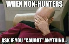 LOL! Hunters - has this happened to you? Here at The Wilderness Reserve, a successful hunt is called harvesting, definitely not 'catching'!
