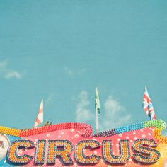 Circus - I want Mike and I to take our son to the circus together as soon as he's old enough to remember. .