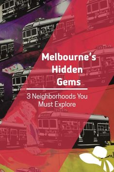 Looking for some Melbourne Hidden Gems? Here are the Three Best Places to Visit in Melbourne and a Full Guide on What to Eat and Where to Go