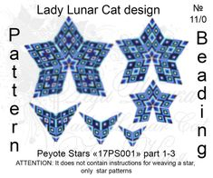 Blue patterns, Stars Peyote pattern, Space patterns, Sapphire pattern, Geometric patterns, Peyote stitch, Beading patterns, Beadwork pattern Schemes for the beading by Lady Lunar Cat Pattern for peyote beaded Stars 17PS001 and 3 version! Ready for download scheme for beading. This is only a digital image, it has no physical goods Scheme includes only a picture of the pattern and colors and numbers Miyuki Delica beads 11/0, there is no description. ATTENTION: It does not contain in...