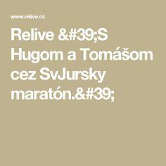 Relive 'S Hugom a Tomášom cez SvJursky maratón.'