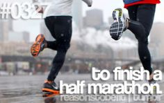 """to finish a half marathon""  -reasons to be fit- did it!  I would love to do it again with a better time!"