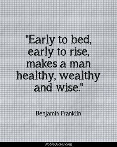 """""""Early to bed, early to rise, makes a man healthy, wealthy and wise."""" -Benjamin Franklin Boys' room"""