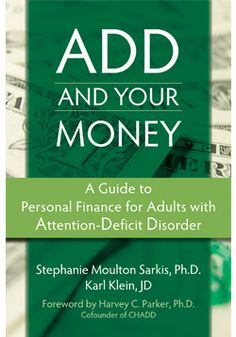 You and Me — and Adult AD/HD: ADHD and Your Money