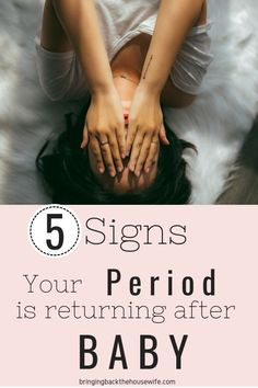 5 Signs Your Period is Returning After Baby - Bringing Back the Housewife 3 Month Old Milestones, Baby Milestones, Pregnancy Period, Post Pregnancy, Working Mom Schedule, Working Moms, After Birth, After Baby, Babies First Year