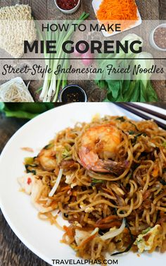 Authentic Mie Goreng Recipe (Indonesian Fried Noodles) – Travel Alphas - Each Mie Goreng Recipe, Fried Noodles Recipe, Indonesian Food, Indonesian Recipes, Fried Shallots, Chicken And Shrimp Recipes, Party Decoration, Noodle Recipes, Bean Sprouts