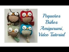 Tutorial Pequeños Búhos ~ 3 modelos / Aprendemos a tejer Amigurumis | Crochet y Dos agujas - Patrones de tejido