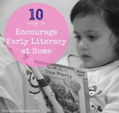 10 Ways to Encourage Early Literacy at Home