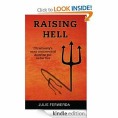 Raising Hell: Christianity's Most Controversial Doctrine Put Under Fire Deals with this issue with an evangelical understanding of scriptures but with a different conclusion than what we grew up with.