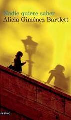 """Nadie quiere saber (Alicia Giménez Bartlett)  Vuelve la investigadora Petra Delicado de la mano de Alicia Giménez Bartlett en: """"Nadie quiere saber"""". En esta ocasión, Petra tratará de resolver un caso a caballo entre Barcelona y Roma. No te pierdas la que se ha convertido en líder de ventas en Italia. Lo puedes encontrar en La Casa del Libro de La Vital."""