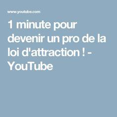 1 minute pour devenir un pro de la loi d'attraction ! - YouTube