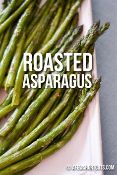 A great healthy side dish! Perfect for the Whole 30 or Paleo diet! This Roasted Asparagus Recipe is super simple!