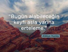 ✔Bu gün ala biləcəyin kefi əsla sabaha təxirə salma. #Aldous_Huxley #sözlər #kitab
