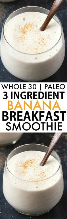 Healthy 3 Ingredient Banana Breakfast Smoothie (Whole 30, Paleo, Vegan)- Thick, creamy and made with wholesome ingredients- So satisfying and delicious!