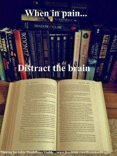 When in pain distract the brain   #bookworm (scheduled via http://www.tailwindapp.com?utm_source=pinterest&utm_medium=twpin&utm_content=post145431343&utm_campaign=scheduler_attribution)