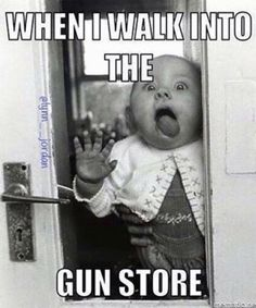 When I walk into the gun store