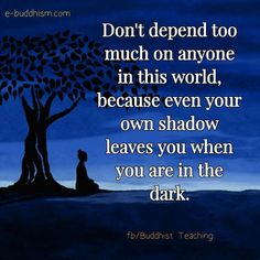 Sad but I have learned truth Inspirational Words Of Wisdom, Meaningful Quotes, Buddhist Quotes, Spiritual Quotes, Yoga Quotes, Me Quotes, Buddha Thoughts, Deep Thoughts, Quotes About Everything
