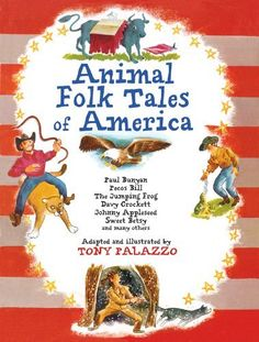Animal Folk Tales of America: Paul Bunyan, Pecos Bill, The Jumping Frog, Davy Crockett, Johnny Appleseed, Sweet Betsy, and many others by Tony Palazzo, http://www.amazon.com/dp/1402773226/ref=cm_sw_r_pi_dp_B4fYrb17Q70T1