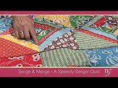 Serge & Merge-A Speedy Serger Quilt