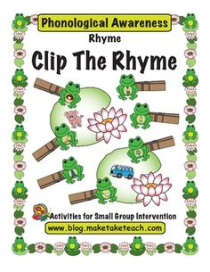 Your students will have a hopping good time clipping the rhyming frogs on the lilly pads.  This activity contains 10 different rhyming lilly pads. ...