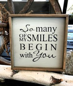 Rustic Framed Sign So Many Of My Smiles Valentines Day Decor Gift For Wife Wedding Gift Gift Fo askartelu Home Decor Signs, Home Wall Decor, Love Signs, Diy Signs, Gifts For Wife, Mother Day Gifts, Quotes About Motherhood, Youre My Person, Sign Quotes