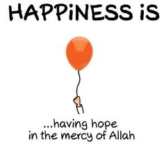 Have hope and mercy in Allah.   #Mercy #Hope #Faith
