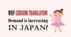 Why #CebuanoTranslation Demand is increasing in #Japan?  #Cebuano #language #translation