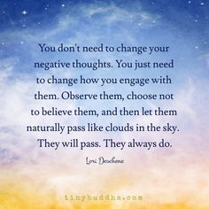 You Don't Need to Change Your Negative Thoughts – Tiny Buddha - Lustiger Sarkasmus Positive Thoughts, Positive Quotes, Motivational Quotes, Inspirational Quotes, Negative Thoughts Quotes, Positive Outlook, Random Thoughts, Positive Attitude, Wisdom Quotes