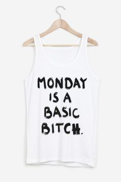 Monday is a Basic Bitch - by: HOES OUT @ www.rad.co/us/sale